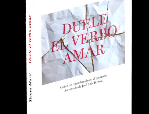 Publicación del guion de teatro «Duele el verbo amar»